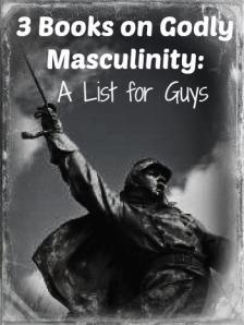 3 Books on Godly Masculinity