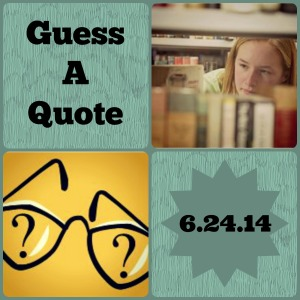 Guess A Quote 6.24.14