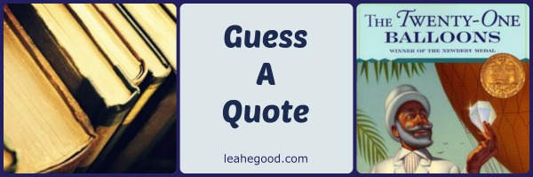 Guess a Quote [21 Balloons]