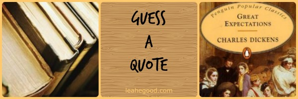 Guess a Quote [Great Expectations]