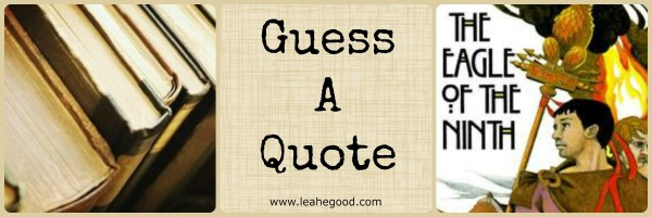 Guess a Quote [Eagle of the Ninth]