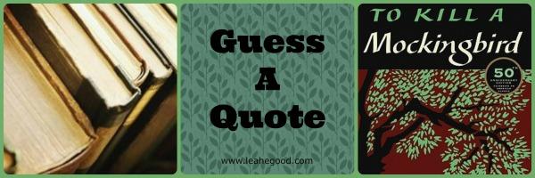 Guess A Quote [Guess Kill a Mockingbird]