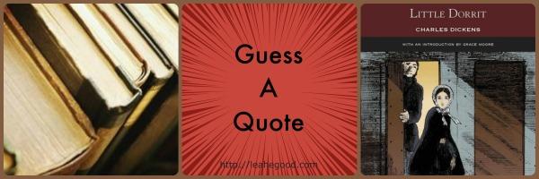 Guess a Quote [Little Dorrit]