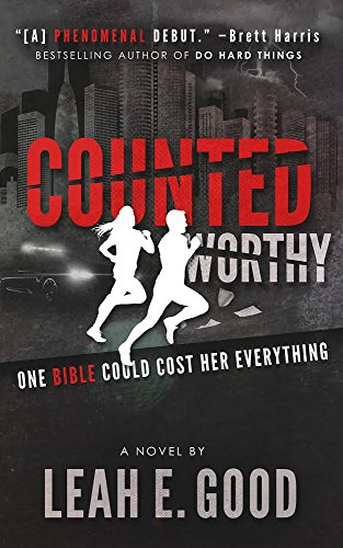 Counted Worthy a Novel by Leah E. Good