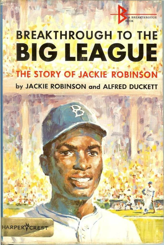 Breakthrough to the Big Leagues:  The Story of Jackie Robinson